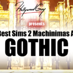 The Sims 2 Machinima: The Best Movies Telling a Good Story About Gothic Made by Talented Filmmakers on Youtube Liked by Hollywoodguy